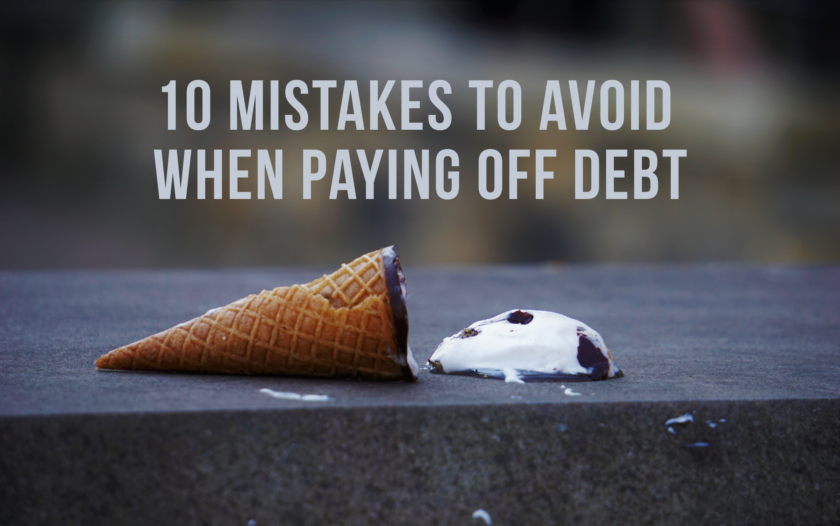 10 Mistakes to Avoid When Paying Off Debt